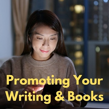 Promoting and marketing your writing and books