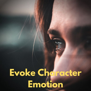 How to Evoke Character Emotion in Every Scene